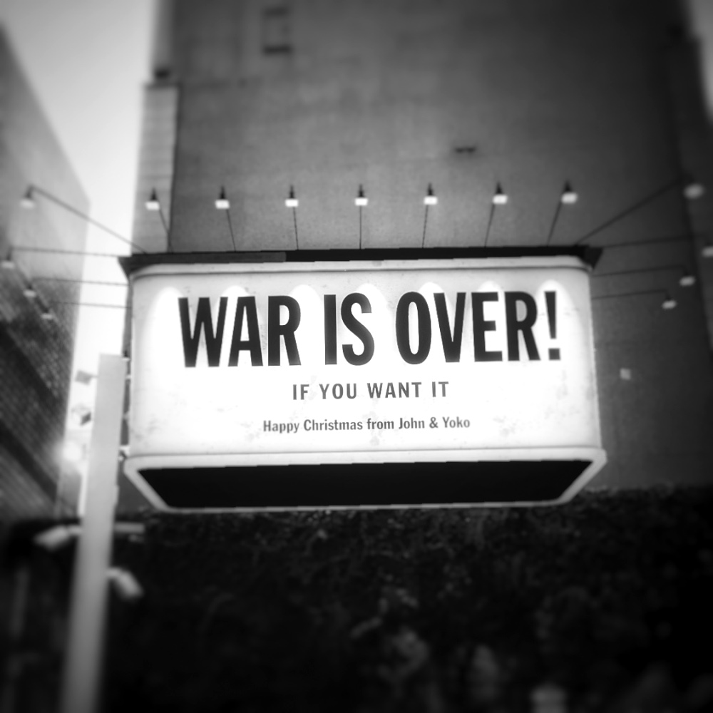 WAR IS OVER!IF YOU WANT IT